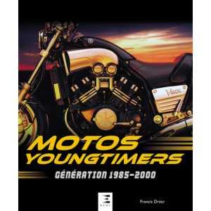 MOTOS YOUNGTIMERS, GENERATION 1985-2000 / ETAI / 9791028304904