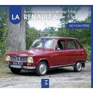 LA RENAULT 6 DE MON PERE / ETAI  / 9791028304850