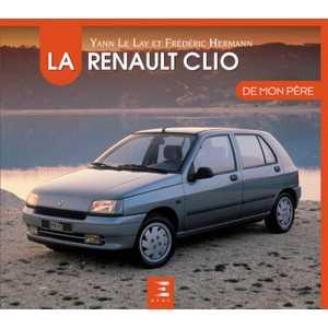 LA RENAULT CLIO DE MON PERE / ETAI / 9791028304645