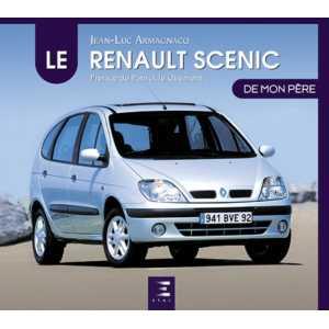 LA RENAULT SCENIC DE MON PERE / ETAI  / 9791028304911