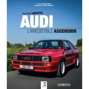AUDI, L'IRRESISTIBLE ASCENSION / ETAI / 9791028304812