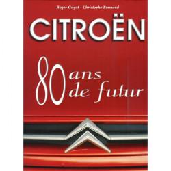 CITROEN - 80 ANS DE FUTUR Librairie Automobile SPE 9782910028022