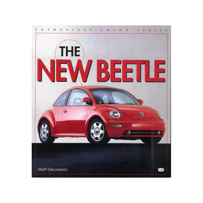 THE NEW BEETLE - ENTHUSIAST COLOR SERIES Librairie Automobile SPE 9780760306444