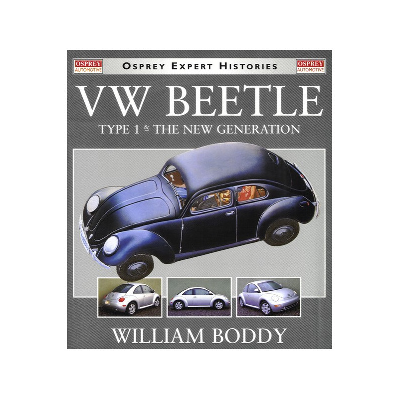 VOLKSWAGEN BEETLE TYPE 1 AND THE NEW GENERATION Librairie Automobile SPE 9781855328853
