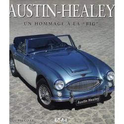 AUSTIN - HEALEY / HOMMAGE A LA BIG Librairie Automobile SPE 20142