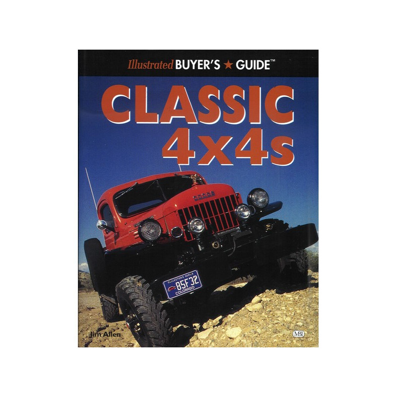 CLASSIC 4x4s - ILLUSTARTED BUYER'S GUIDE Librairie Automobile SPE 9780760303405