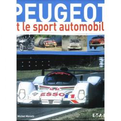 PEUGEOT ET LE SPORT AUTOMOBILE / MICHEL MORELLI / ETAI Librairie Automobile SPE 9782726894545