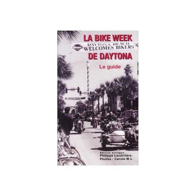 LA BIKE WEEK DE DAYTONA - LE GUIDE Librairie Automobile SPE 9782912838308