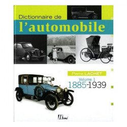 Dictionnaire de l 'automobile Volume 1 1885-1939 Librairie Automobile SPE 9782866654306