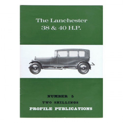 The Lanchester 38 & 40 HP / Profile publications n°5 Librairie Automobile SPE PP5