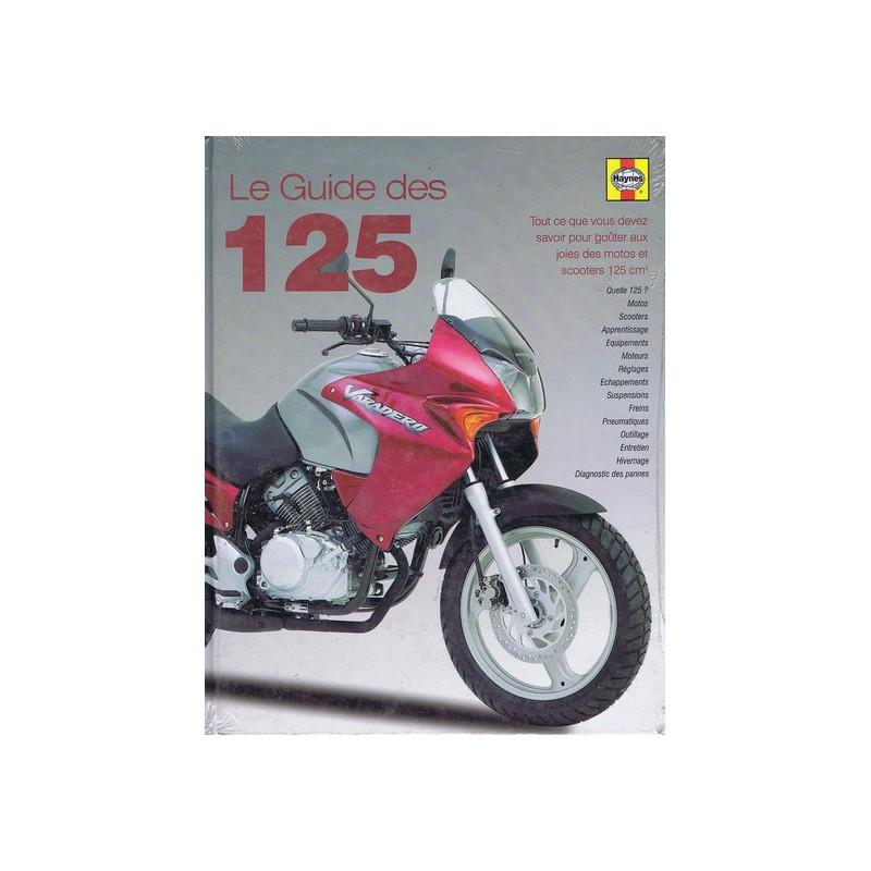 LE GUIDE DES 125 - SCOOTERS ET MOTOS Librairie Automobile SPE 9781844252886