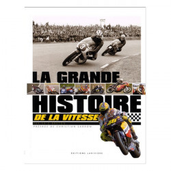 LA GRANDE HISTOIRE DE LA VITESSE MOTO Librairie Automobile SPE 9782914205146