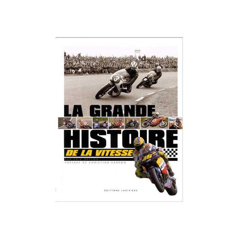 la grande histoire de la vitesse moto eric breton larivi re. Black Bedroom Furniture Sets. Home Design Ideas