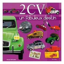 2CV - UN FABULEUX DESTIN 2 CV Librairie Automobile SPE 24075