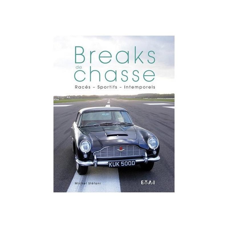 BREAKS DE CHASSE : RACÉS - SPORTIFS - INTEMPORELS Librairie Automobile SPE 9782726896082