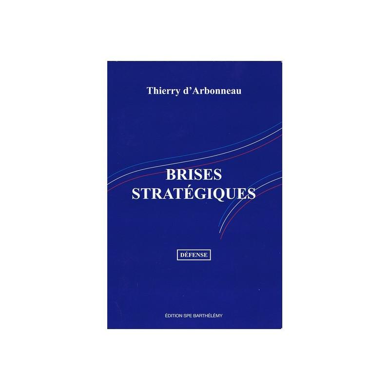 BRISES STRATÉGIQUES TOME 1 / SPE BARTHELEMY Librairie Automobile SPE 9782912838506