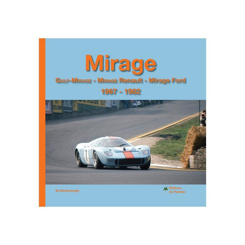 MIRAGE - Gulf-Mirage - Mirage Renault - Mirage Ford 1967-1982 Librairie Automobile SPE P169
