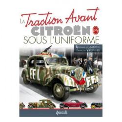 TRACTION AVANT CITROEN SOUS L'UNIFORME / Bertrand de LAMOTTE & François VAUVILLIER / Histoire Librairie Automobile SPE 978235...