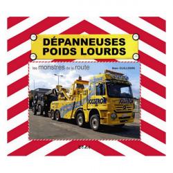 DÉPANNEUSES POIDS LOURDS, LES MONSTRES DE LA ROUTE Librairie Automobile SPE 24612