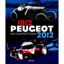 PEUGEOT EN COMPÉTITION 1912-2012 Librairie Automobile SPE 25410