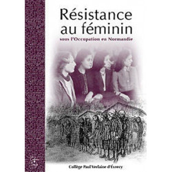 Resistance Au Feminin, sous l 'occupation en Normandie Librairie Automobile SPE 9782355070068