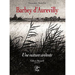 Barbey D 'aurevilly une nature ardente / Cahiers du temps Librairie Automobile SPE 9782355070013