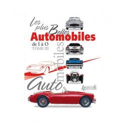 Les plus belles Automobiles de I à O - TOME 3 / Histoire et collections Librairie Automobile SPE 9782352502630