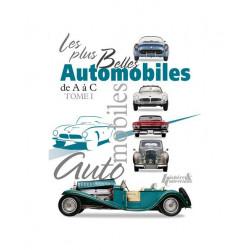 Les plus belles Automobiles de A à C - TOME 1 / Histoire et collections Librairie Automobile SPE 9782352502449