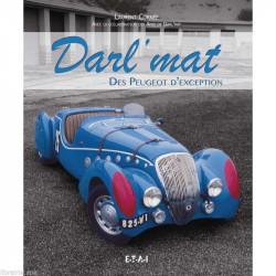 DARL'MAT, DES PEUGEOT D 'EXCEPTION Librairie Automobile SPE 9791028300043