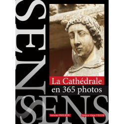 LA CATHÉDRALE DE SENS EN 365 PHOTOS Edition SPE Barthelemy Librairie Automobile SPE 9791094311042