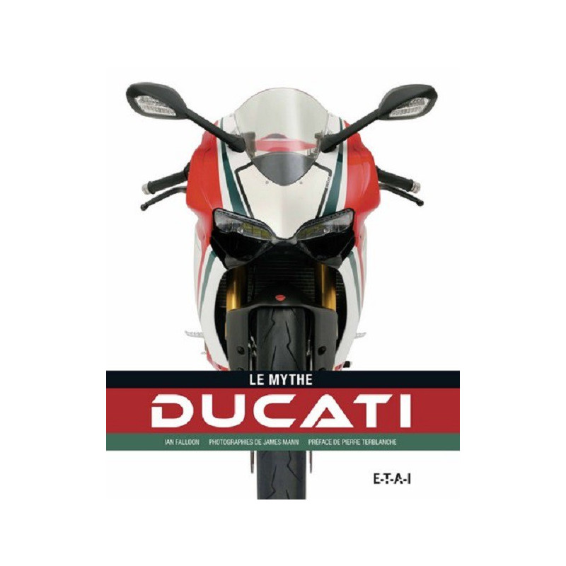 DUCATI - LE MYTHE Librairie Automobile SPE 9791028300395