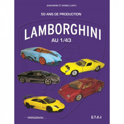 LAMBORGHINI AU 1/43, 50 ANS DE PRODUCTION Librairie Automobile SPE 26278