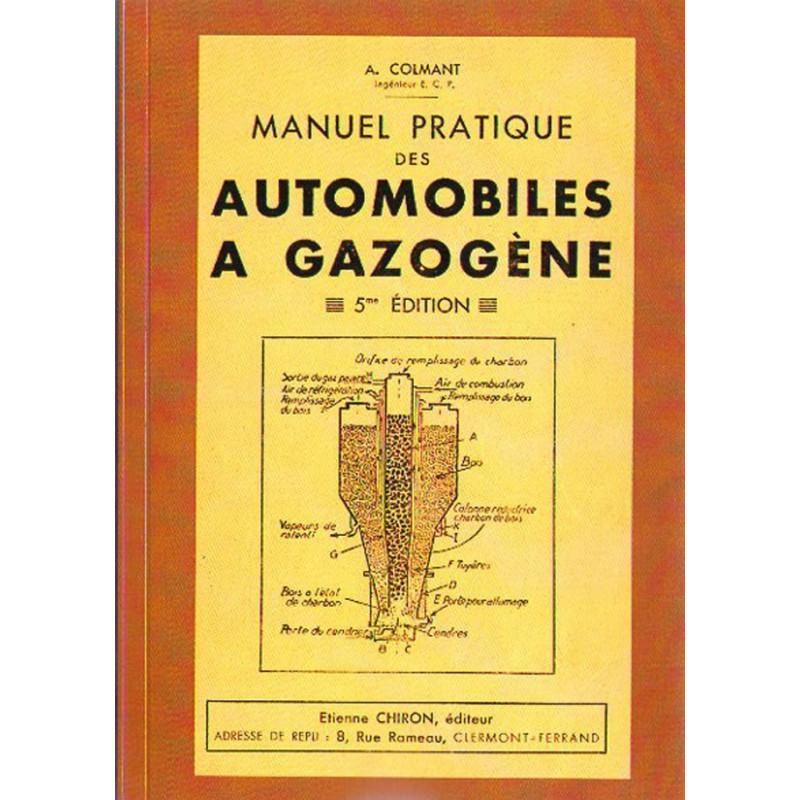 AUTOMOBILES A GAZOGENE - MANUEL PRATIQUE Librairie Automobile SPE 9782360590728