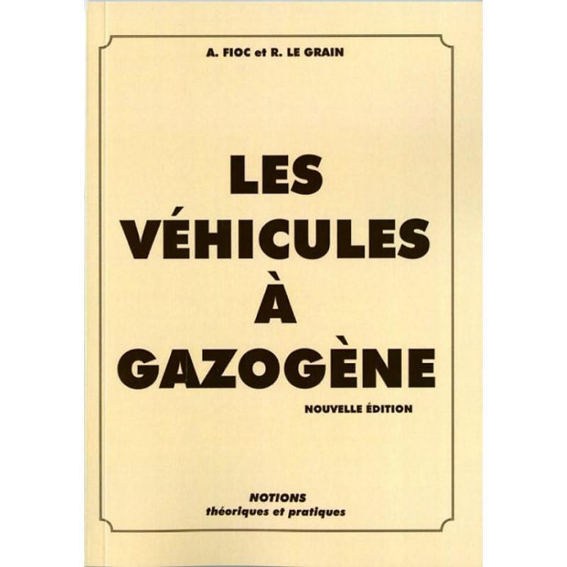 LES VÉHICULES À GAZOGÈNE Librairie Automobile SPE P065