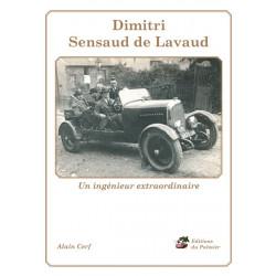 DIMITRI SENSAUD DE LAVAUD - UN INGÉNIEUR EXTRAORDINAIRE Librairie Automobile SPE 9782360590001