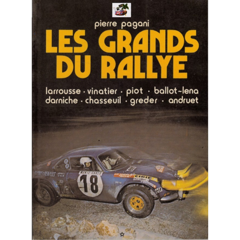 LES GRANDS DU RALLYE TOME 1 - Chasseuil - Larrousse - Piot - Ballot-LŽna - Darniche - Vinatier - Greder - Andruet Librairie A...